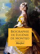 Biographie de Eugénie de Montijo, impératrice des Français