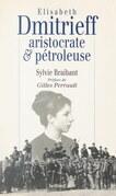 Elisabeth Dmitrieff, aristocrate et pétroleuse