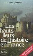 Les hauts lieux de l'histoire en France