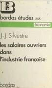 Les salaires ouvriers dans l'industrie française