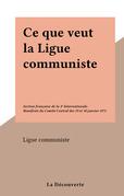 Ce que veut la Ligue communiste