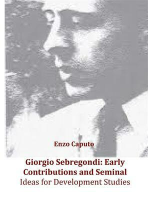 Giorgio Sebregondi: early contributions and seminal ideas for development studies