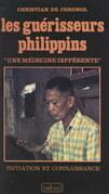 Les guérisseurs philippins : une médecine différente