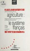Agriculture : le système français