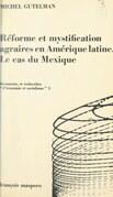 Réforme et mystification agraires en Amérique Latine : le cas du Mexique