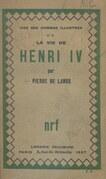 La vie de Henri IV