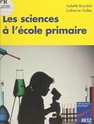 Les sciences à l'école primaire