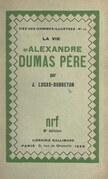 La vie d'Alexandre Dumas père