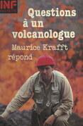 Questions à un volcanologue : Maurice Krafft répond