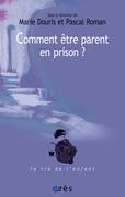 Comment être parent en prison ?