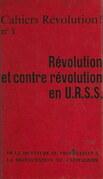 Révolution et contre révolution en U.R.S.S.