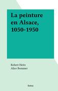La peinture en Alsace, 1050-1950