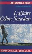 L'affaire Céline Jourdan