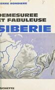Démesurée et fabuleuse Sibérie