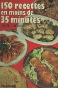 150 recettes rapides en moins de 35 minutes