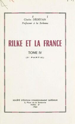 Rilke et la France (4). L'influence de la France sur l'œuvre de Rilke