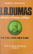 Jean-Baptiste Dumas, chimiste et homme politique