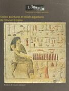 Catalogue des stèles, peintures et reliefs égyptiens de l'Ancien Empire et de la Première Période Intermédiaire : vers 2686-2040 avant J.-C.
