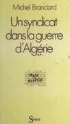 Un syndicat face à la guerre d'Algérie