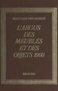 L'argus des meubles et objets 1900