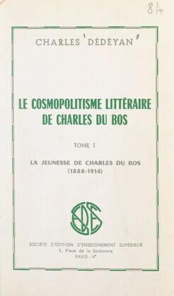 Le cosmopolitisme littéraire de Charles du Bos (1). La jeunesse de Charles du Bos, 1882-1914