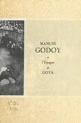 Manuel Godoy et l'Espagne de Goya