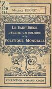 Le Saint-Siège, l'Église catholique et la politique mondiale