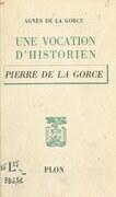 Une vocation d'historien : Pierre de La Gorce