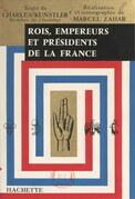 Rois, empereurs et présidents de la France