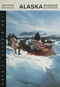 Alaska, splendeur sauvage