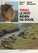 Tupac, le petit Indien du soleil