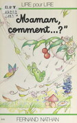 Maman, comment... ?