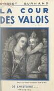 La cour des Valois