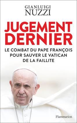 Jugement dernier. Le combat du Pape François pour sauver le Vatican de la faillite