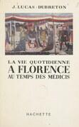 La vie quotidienne à Florence au temps des Médicis