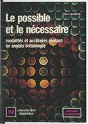 Le possible et le nécessaire : modalités et auxiliaires modaux en anglais britannique