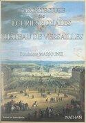 L'architecture des écuries royales du château de Versailles