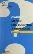 Comment mener son lobbying à Bruxelles