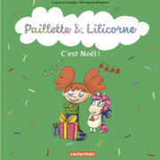 Paillette et Lilicorne (Tome 8)  - C'est Noël !