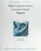 Préparer l'Agrégation de lettres et enseigner le français (2)