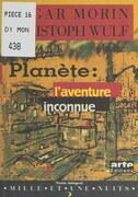 Planète : l'aventure inconnue