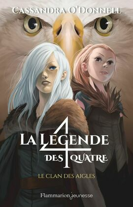 La légende des quatre (Tome 4) - Le clan des aigles