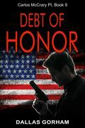 Debt of Honor (Carlos McCrary PI, Book 9)