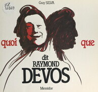 Quoi que, dit Raymond Devos