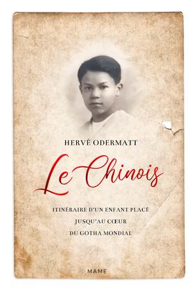 Le Chinois. Itinéraire d'un enfant placé jusqu'au cœur du Gotha mondial