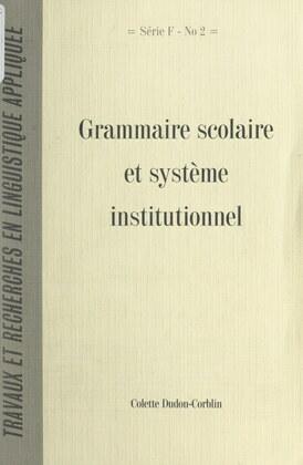 Grammaire scolaire et système institutionnel