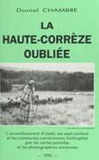 La Haute-Corrèze oubliée