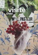 En visite chez Monsieur Louis Pasteur
