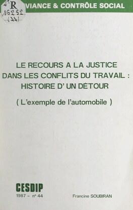 Le recours à la justice dans les conflits du travail : histoire d'un détour