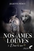 Nos âmes louves, tome 1 : Dans le noir